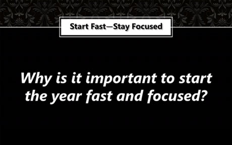 Start Fast and Stay Focused